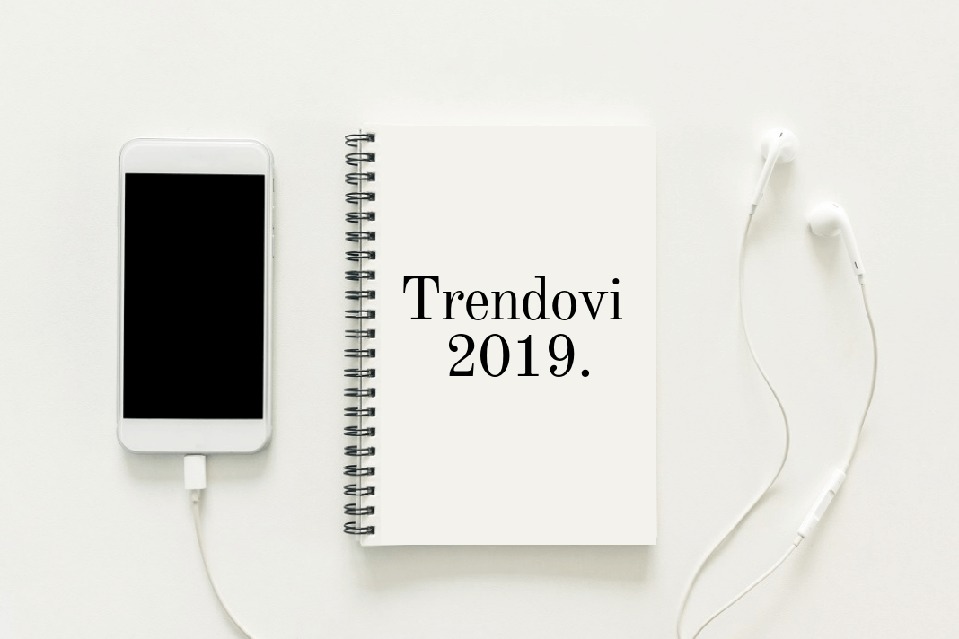 trendovi_poslovanje_poduzetnistvo_2019_marketing